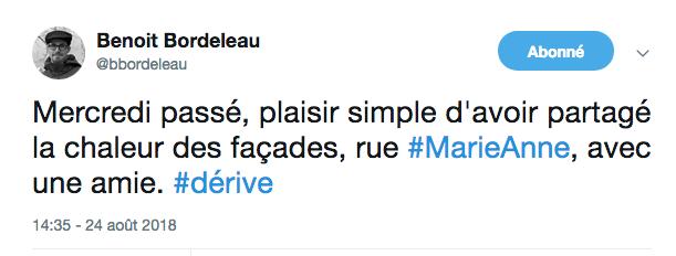 L'image présente un message Twitter de Benoit Bordeleau daté du 24 août 2018: «Mercredi passé, plaisir simple d'avoir partagé la chaleur des façades, rue #MarieAnne, avec une amie. #dérive»