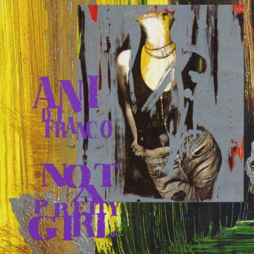 Couverture de l'album Not a Pretty Girl de Ani di Franco